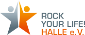 ROCK YOUR LIFE! HALLE e.V.